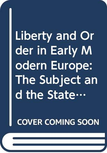 9780582494640: Liberty and Order in Early Modern Europe: The Subject and the State 1650-1800 (Studies in Modern History)