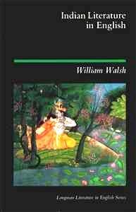 Indian Literature in English (Longman Literature in: Walsh, William