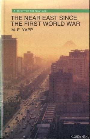 9780582494992: The Near East Since the First World War (A History of the Near East)