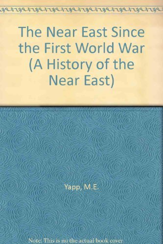 9780582495005: The Near East Since the First World War (History of the Near East)
