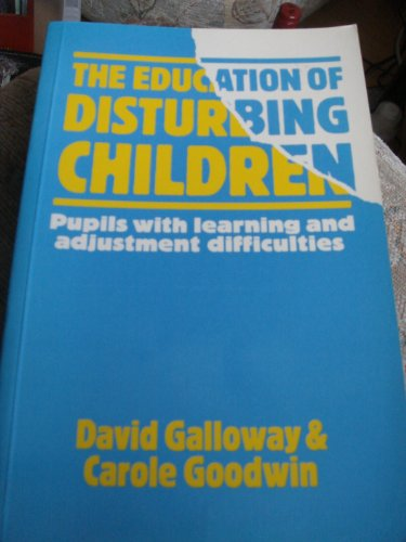 9780582497207: Education of Disturbing Children: Pupils with Learning and Adjustment Difficulties