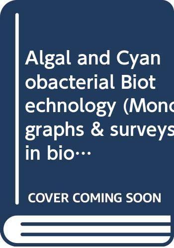 9780582497306: Algal and Cyanobacterial Biotechnology (Monographs & surveys in biotechnology series)