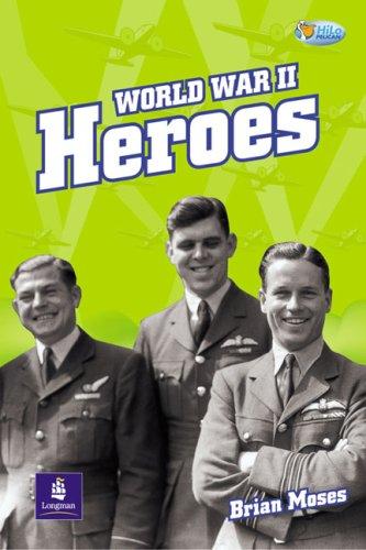 9780582497719: World War II Heroes Non-Fiction 32 pp (Pelican Hi Lo Readers)