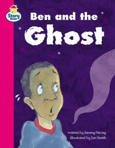 Story Street Competent Step 7: Ben and the ghost (Pack of Six) (LITERACY LAND) (058249818X) by Jeremy Strong; Christine Hall; Martin Coles