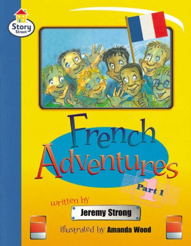 Story Street Fluent Step 11: French Adventures Part 1 (Pack of Six) (LITERACY LAND) (Pt. 1) (9780582498389) by Jeremy Strong; Christine Hall; Martin Coles