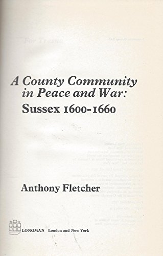 A County Community in Peace and War: Sussex 1600-1660: Fletcher, Anthony