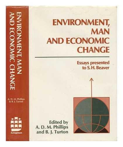 Environment, Man and Economic Change: Anthony David Murray Phillips, Brian John Turton