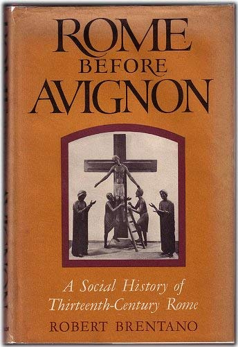 9780582501256: Rome Before Avignon: A Social History of Thirteenth Century Rome