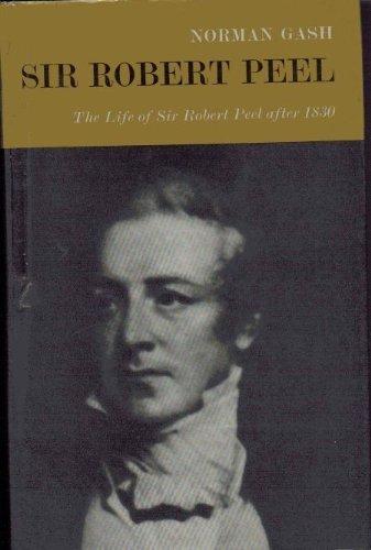 Mr. Secretary Peel, The Life of Sir Robert Peel to 1830 and Sir Robert Peel: The Life of Sir Robert...