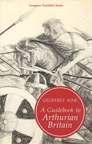 9780582502826: Guidebook to Arthurian Britain (Longman travellers series)