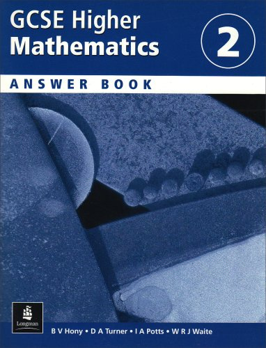 Higher GCSE Maths: Answer Book 2 (9780582503564) by D. Turner; V. Hony; I. Potts; B. Waite; D. Butler