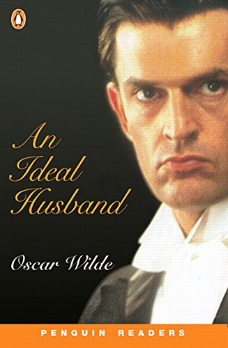 An Ideal Husband (Penguin Readers, Level 3): Oscar Wilde