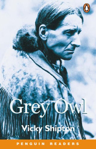 9780582505506: Grey Owl (Penguin Joint Venture Readers)