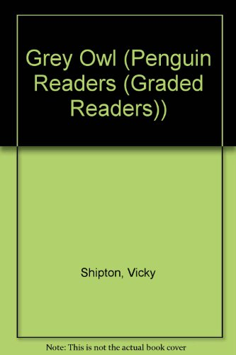 9780582505520: Grey Owl (Penguin Readers (Graded Readers))