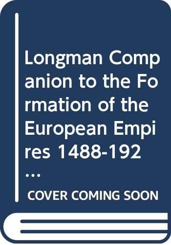 9780582505957: Longman Companion to the Formation of the European Empires 1488-1920 (Longman Companions To History)