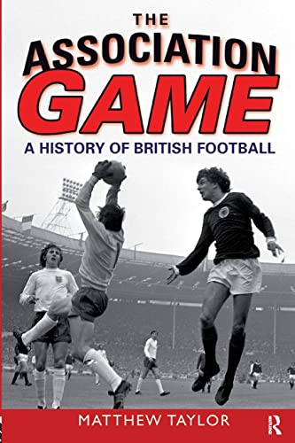 9780582505964: The Association Game: A History of British Football
