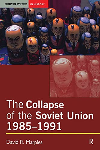 9780582505995: The Collapse of the Soviet Union, 1985-1991
