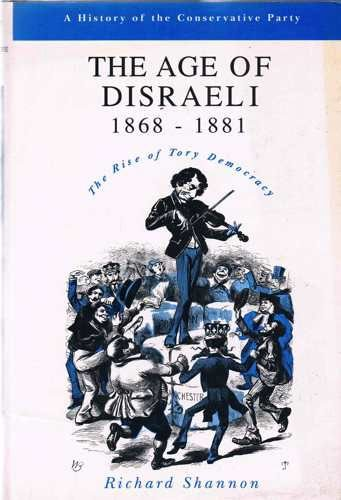 9780582507135: The Age of Disraeli 1868-1881: The Rise of Tory Democracy (A History of the Conservative Party)