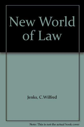 A new world of law?: A study of the creative imagination in international law: Jenks, C. Wilfred