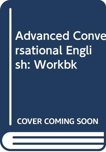 9780582510180: Advanced Conversational English: Workbk