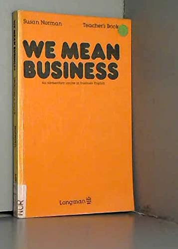 9780582515451: We Mean Business: Elementary Course in Business English: Tchrs'