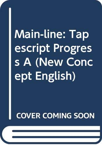 Main-line: Tapescript Progress A (New Concept English) (0582519497) by Alexander, L. G.