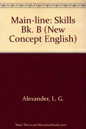 Main-line: Skills Bk. B (New Concept English): Alexander, L. G.