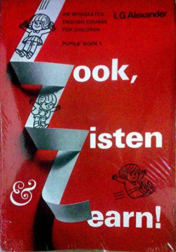 Look, Listen and Learn: Bk. 1 (0582519713) by Alexander, L. G.