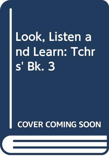 9780582519855: Look, Listen and Learn: Tchrs' Bk. 3
