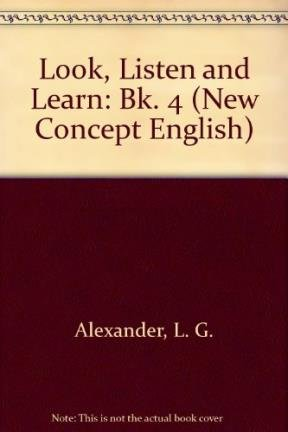 Look, Listen and Learn: Bk. 4 (New Concept English) (0582519896) by Alexander, L. G.