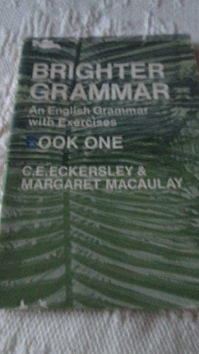 Brighter Grammar: Bk. 1: Eckersley, C.E., Macaulay,