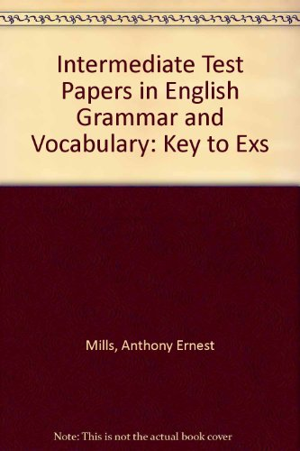 Intermediate Test Papers in English Grammar and: Mills, Anthony Ernest