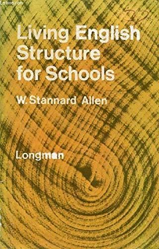 Living English Structure for Schools: Allen, William Stannard