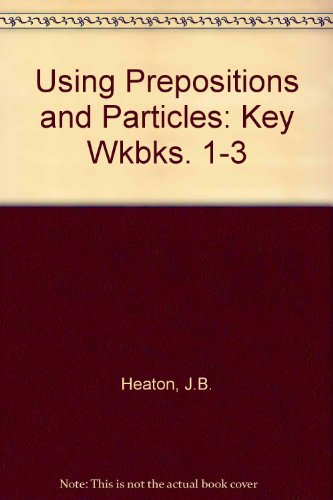9780582521209: Using Prepositions and Particles: Key Wkbks. 1-3