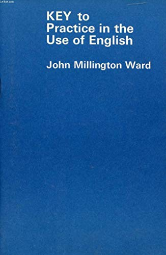 Practice in the Use of English: Key: Ward, John Millington