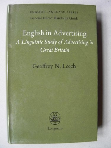 English in Advertising: Linguistic Study of Advertisement: Leech, Geoffrey N.