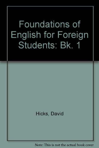 Foundations of English for Foreign Students: Bk. 1: Hicks, David