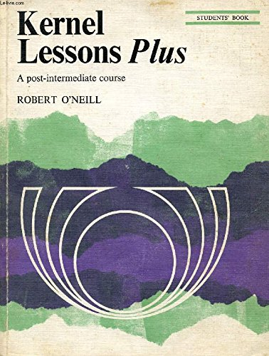 Kernel Lessons Plus: Student's Book (9780582522428) by O'Neill, R