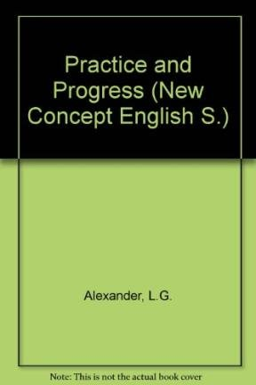 Practice and Progress (New Concept English S.): Alexander, L.G.