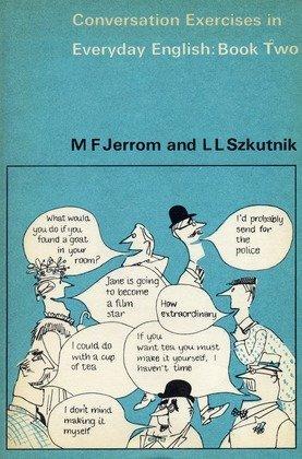 Conversation Exercises in Everyday English: Bk. 2: Jerrom, M.F. &