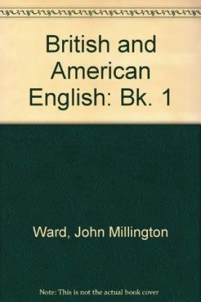 9780582524330: British and American English: Bk. 1