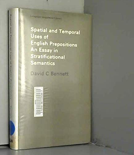 Spatial and Temporal Uses of English Prepositions: An Essay in Stratificational Semantics: Bennett,...