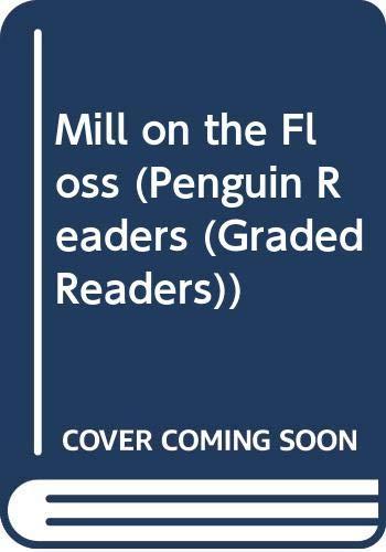 9780582525450: Mill on the Floss (Penguin Readers (Graded Readers))