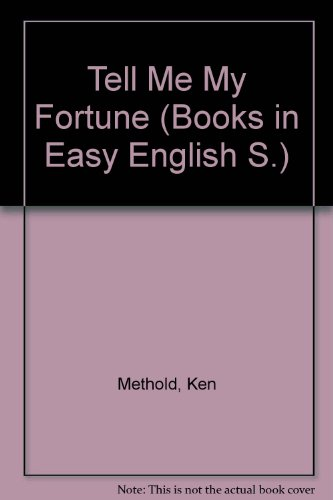 Tell Me My Fortune [Books in Easy English Stage 1]: Methold, Ken