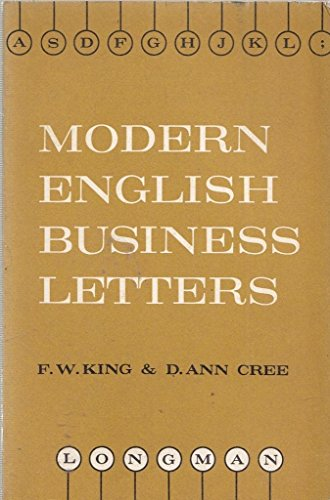 Modern English Business Letters: Cree, D.A., King,