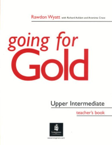 9780582529151: Going for Gold Upper Intermediate: Teacher's Book