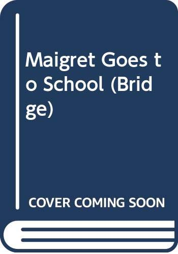 9780582530324: Maigret Goes to School (Bridge)