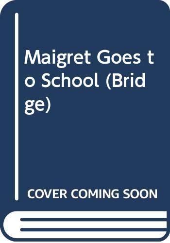 9780582530324: Maigret Goes to School (Bridge)