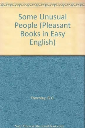 Some Unusual People: True Stories of Their Lives (Pleasant Books in Easy English) (9780582531741) by Thornley, G.C.
