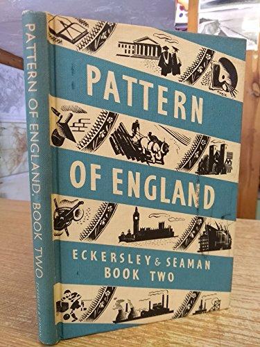 Pattern of England: Bk. 2 (0582532396) by C. E. Eckersley; Lewis Charles Bernard Seaman